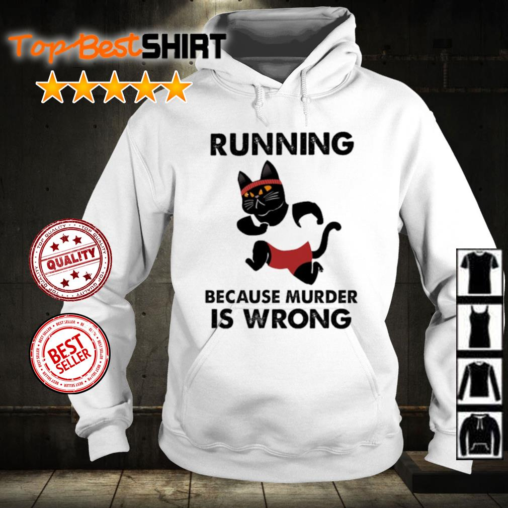 Black Cat Running because murder is wrong s hoodie