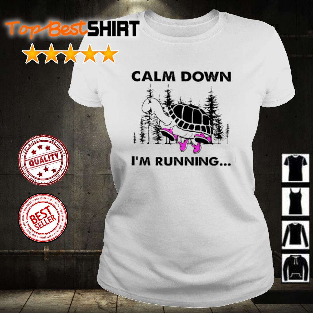 Turtle Calm down I'm running s ladies-tee