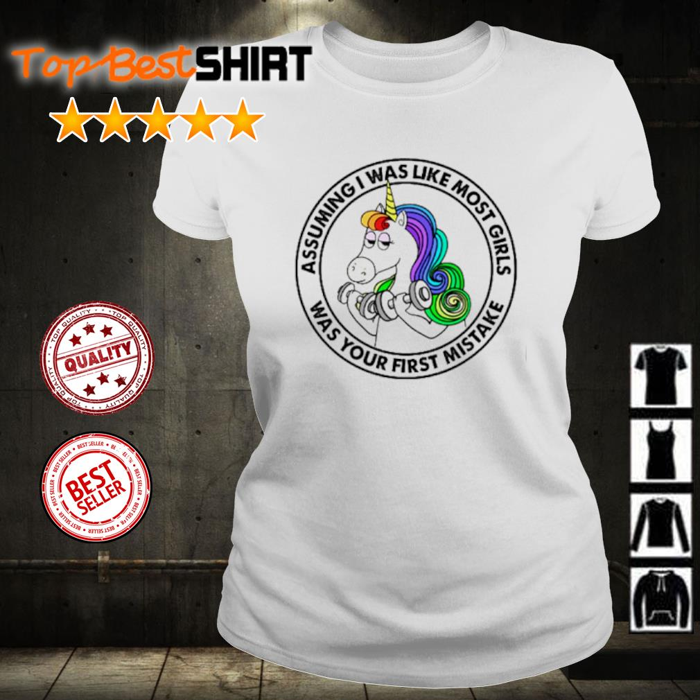 Unicorn assuming I was like most girls was your first mistake s ladies-tee