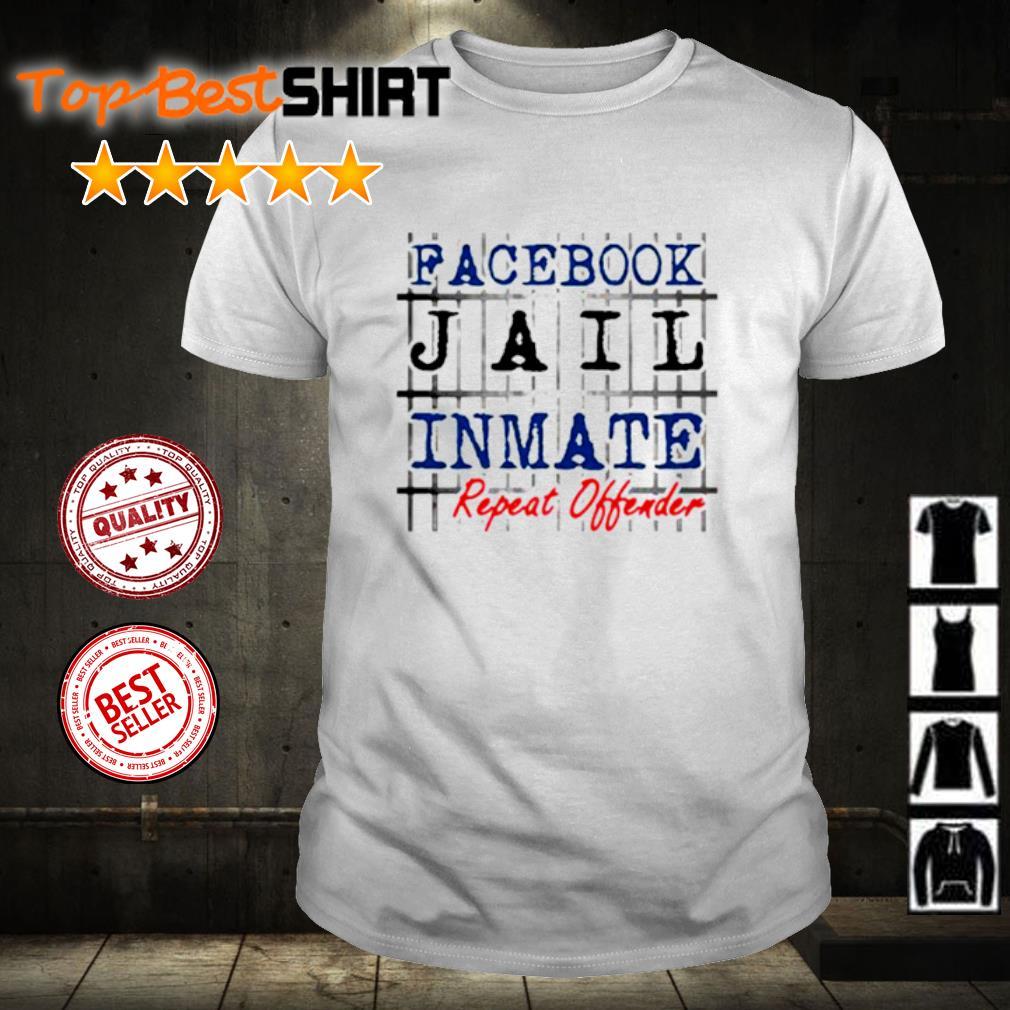 Facebook jail inmate repeat offender shirt