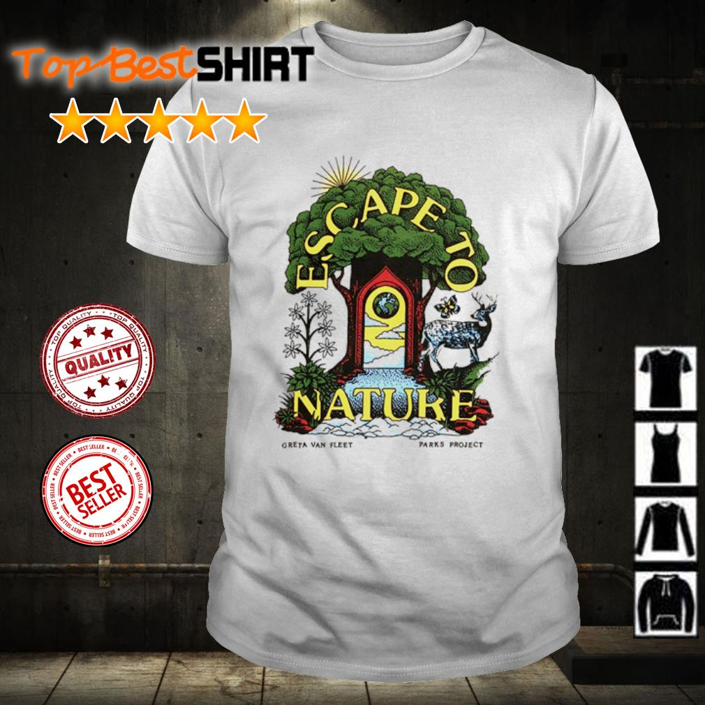 Greta van fleet parks project escape to Nature shirt