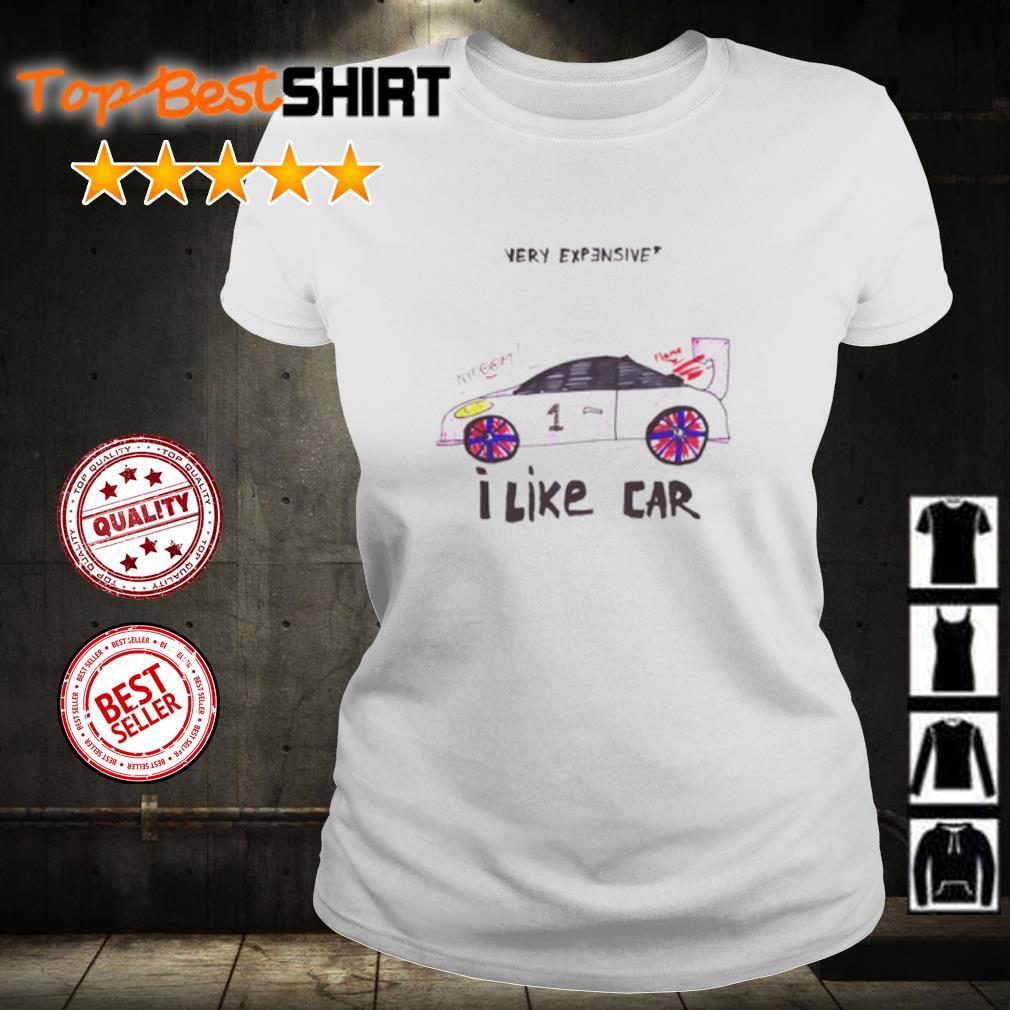 Very Expensive I like car s ladies-tee