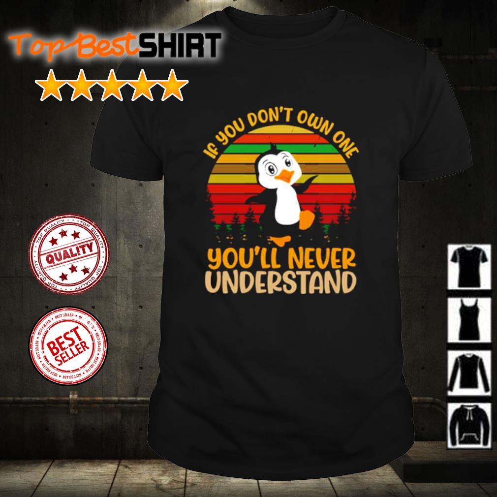 Penguin if you don't own one you'll never understand vintage shirt