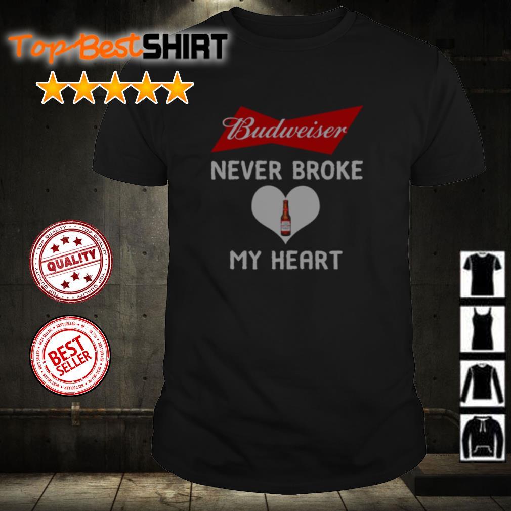 Budweiser never broke my heart shirt