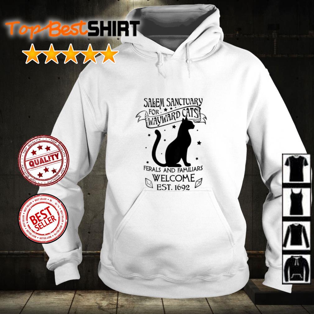 Cat salem sanctuary for wayward cats ferals and familiars welcome est 1692 shirt