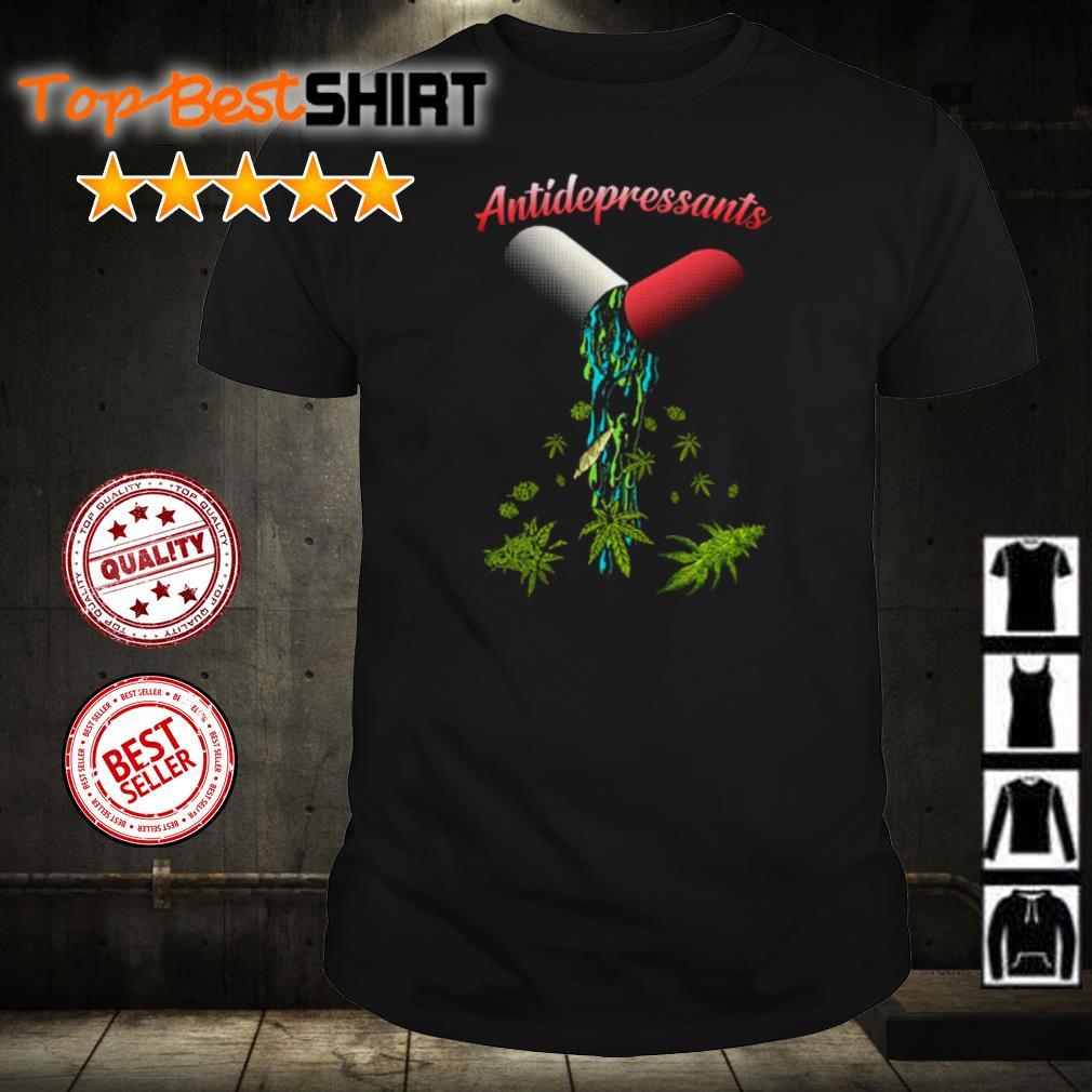 Antidepressants weed shirt