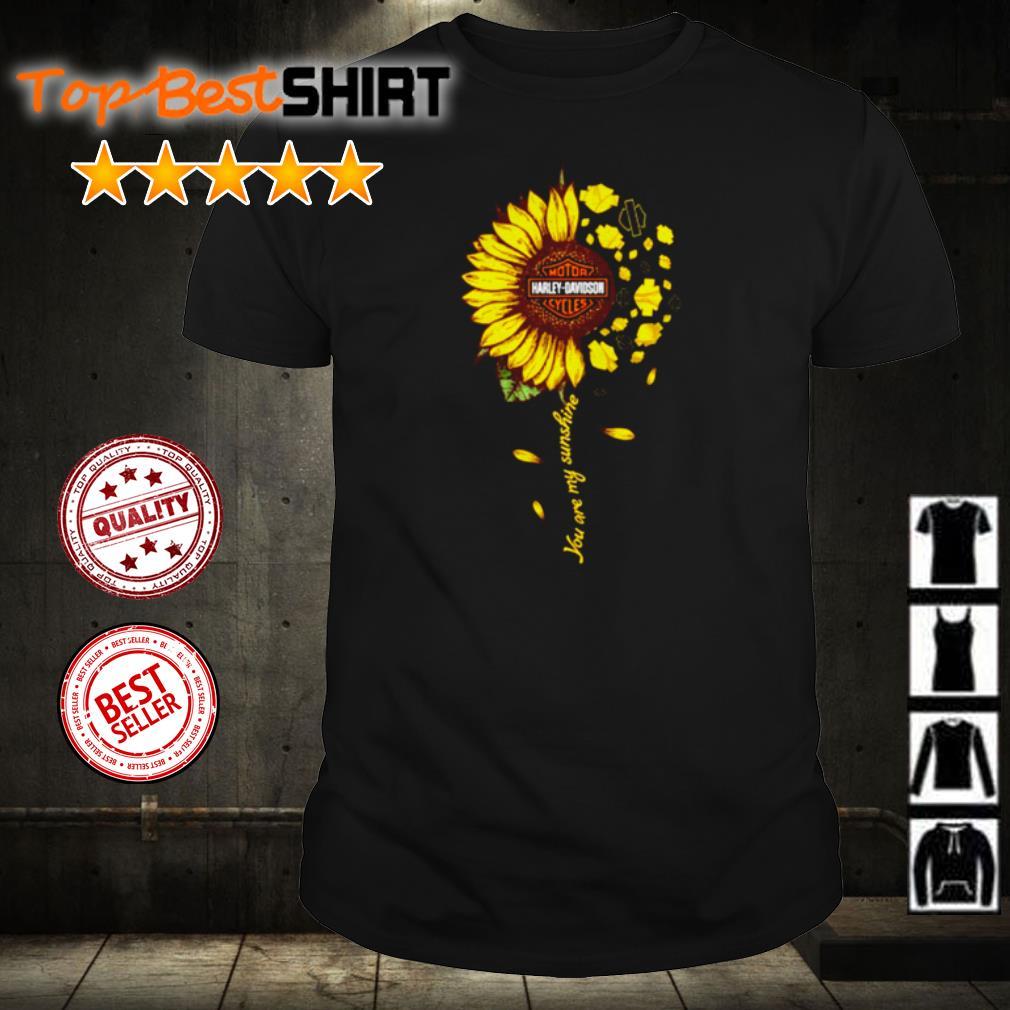 Sunflower you are my sunshine Motor Harley Davidson Cycles shirt