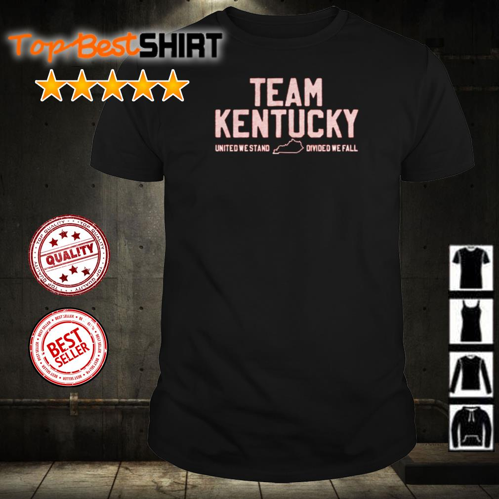 Team Kentucky United We Stand Divided We Fall shirt