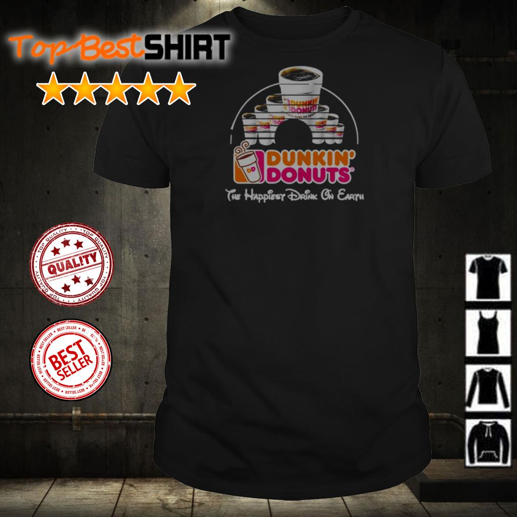 Dunkin' Donuts the happiest drink on earth shirt
