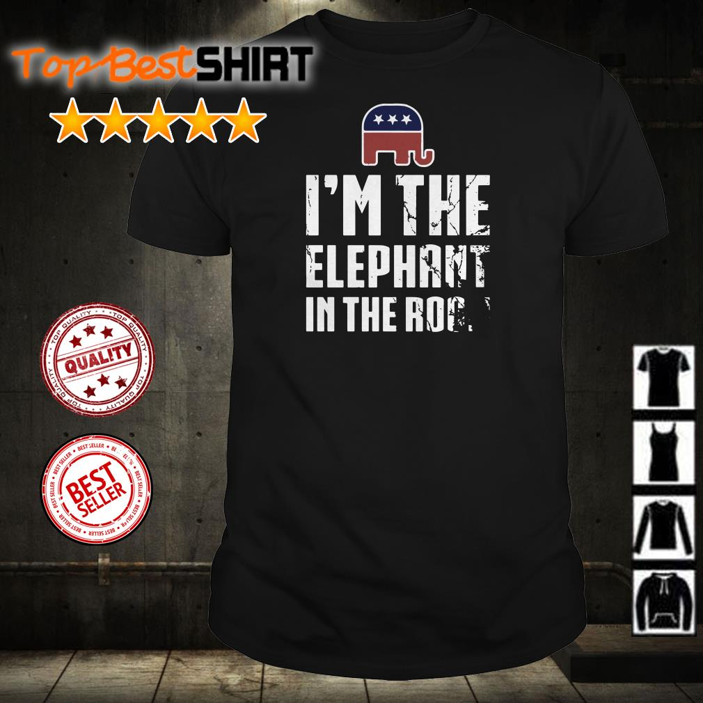 I'm the Elephant in the room shirt