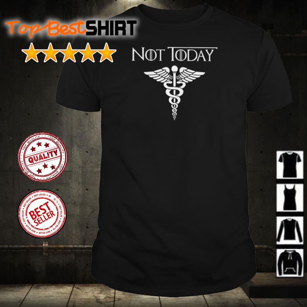Not Today Nurse Life shirt