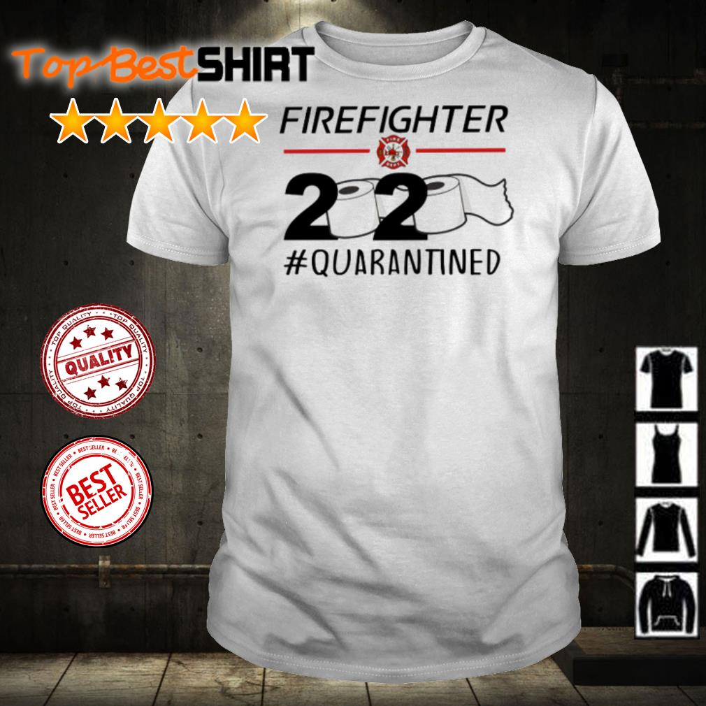 Firefighter 2020 #quarantined toilet paper shirt