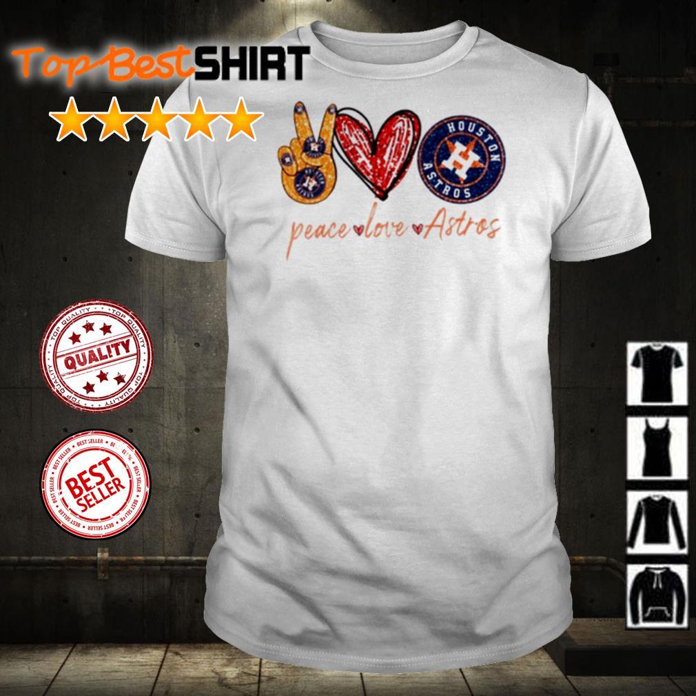 Peace love and Houston Astros shirt