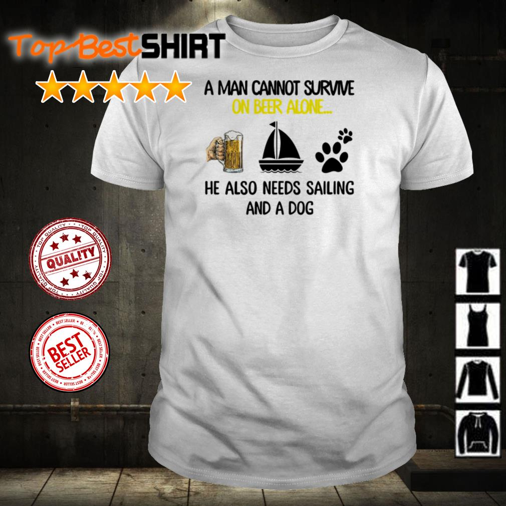 A woman cannot survive on wine alone she also needs saling and a dogs shirt