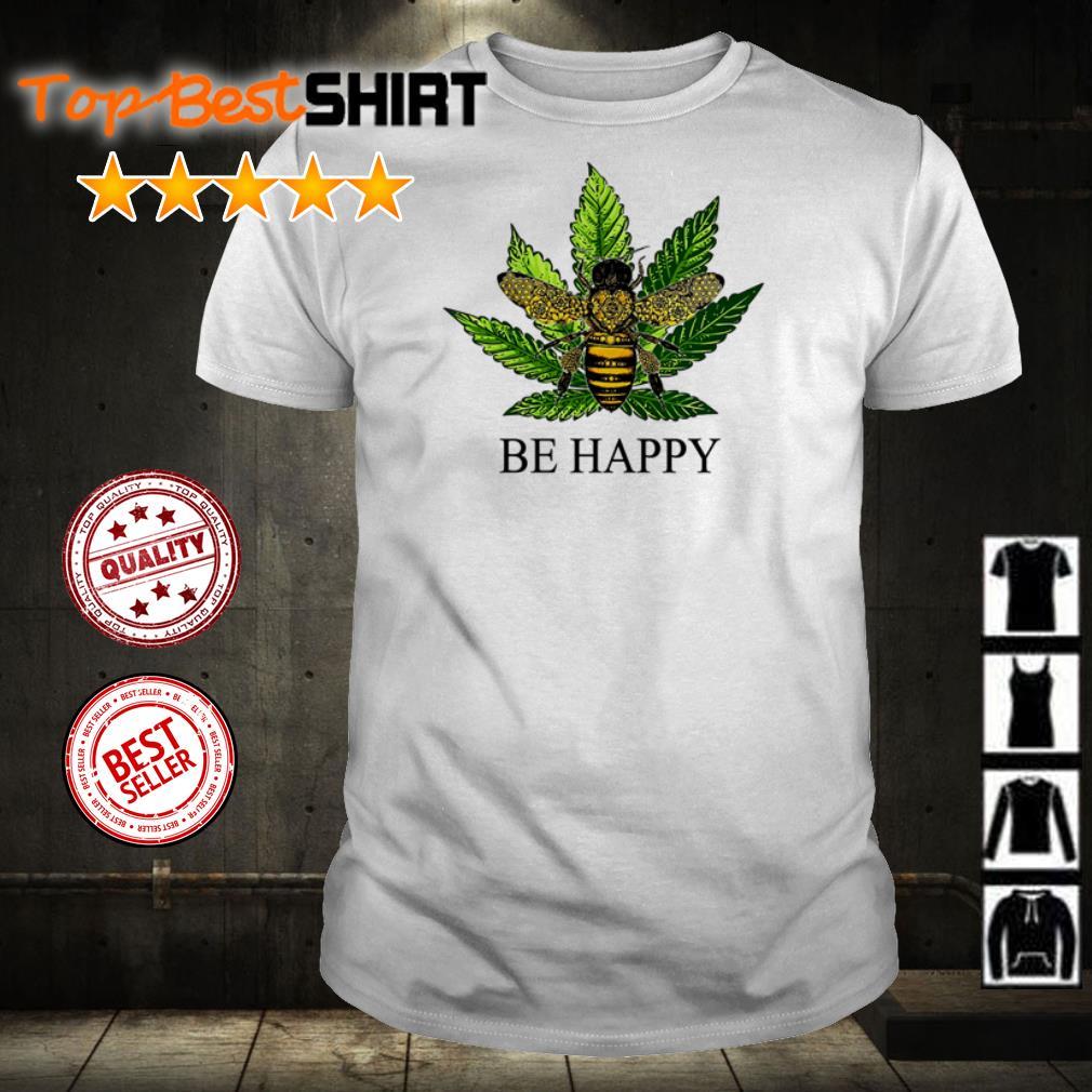 Bee hug cannabis be happy shirt