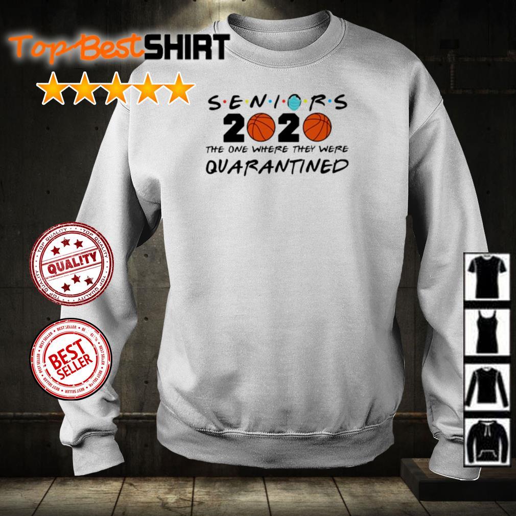Basketball seniors 2020 the one where they were quarantined shirt