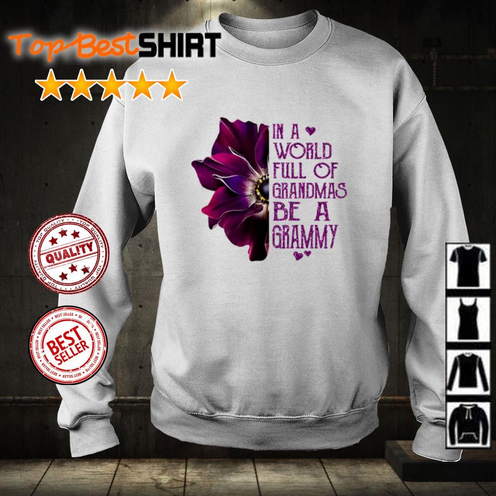 In a world full of grandmas be a Grammy shirt