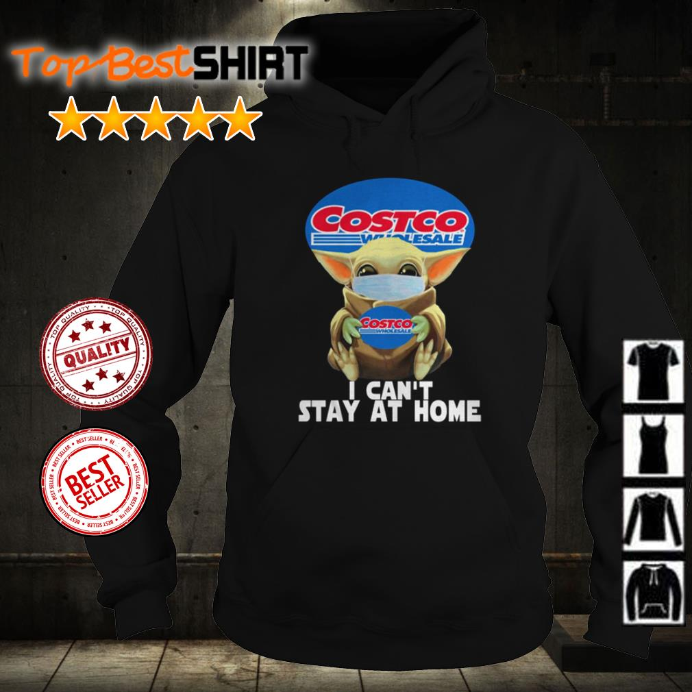 Baby Yoda wearing mask Costco Wholesale I can't stay at home shirt