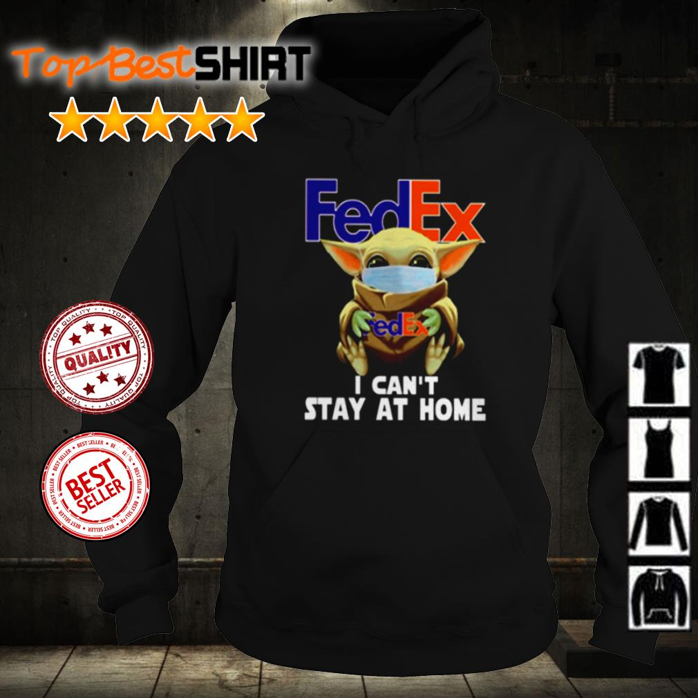 Baby Yoda hug FedEx I can't stay at home shirt
