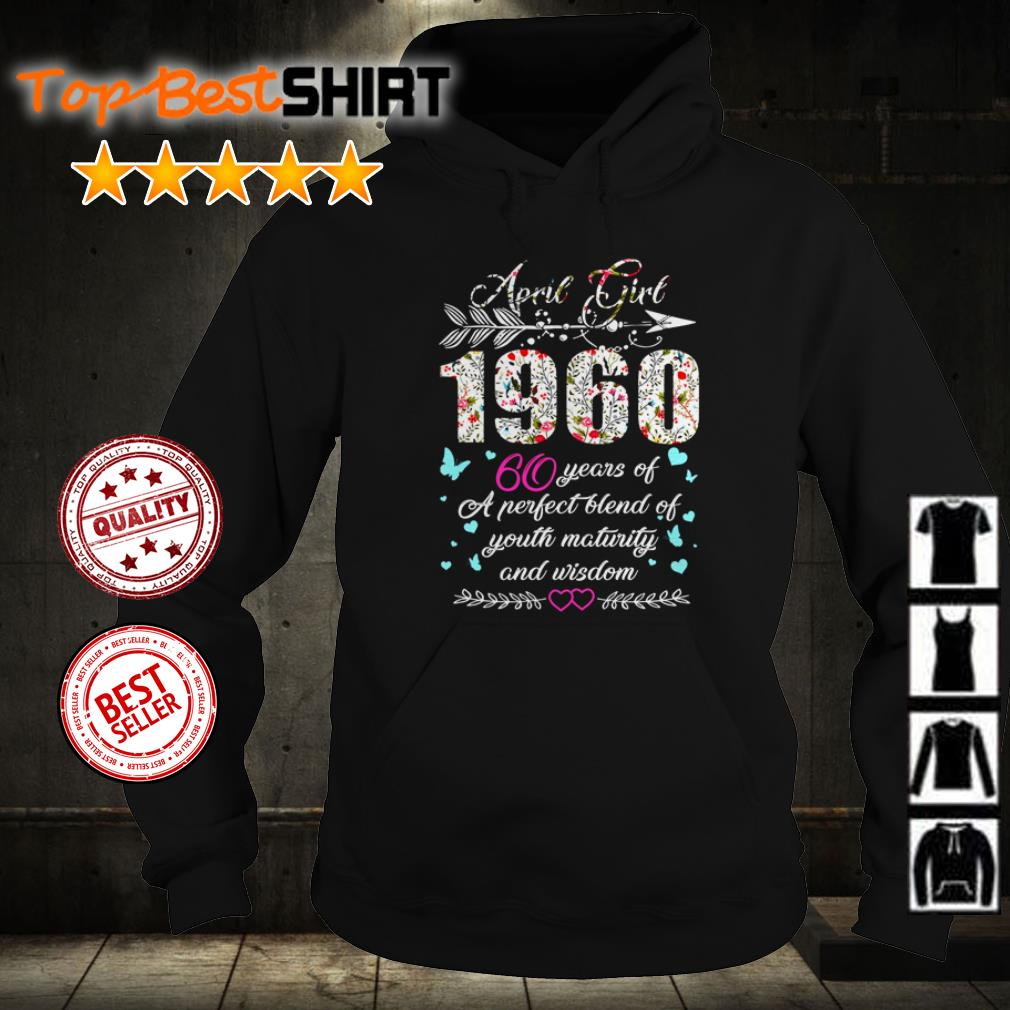 April girl 1960 60 years of a perfect blend of youth maturity and wisdon shirt