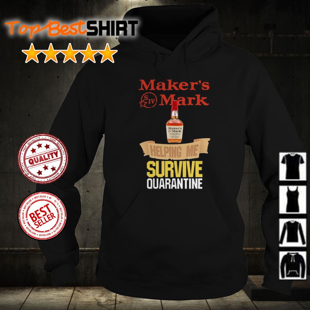 Maker's Mark helping me survive quarantine shirt