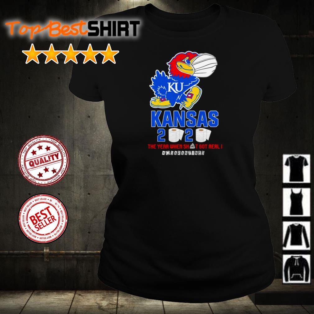 Kansas Jayhawks 2020 the year when shit got real #quarantined shirt