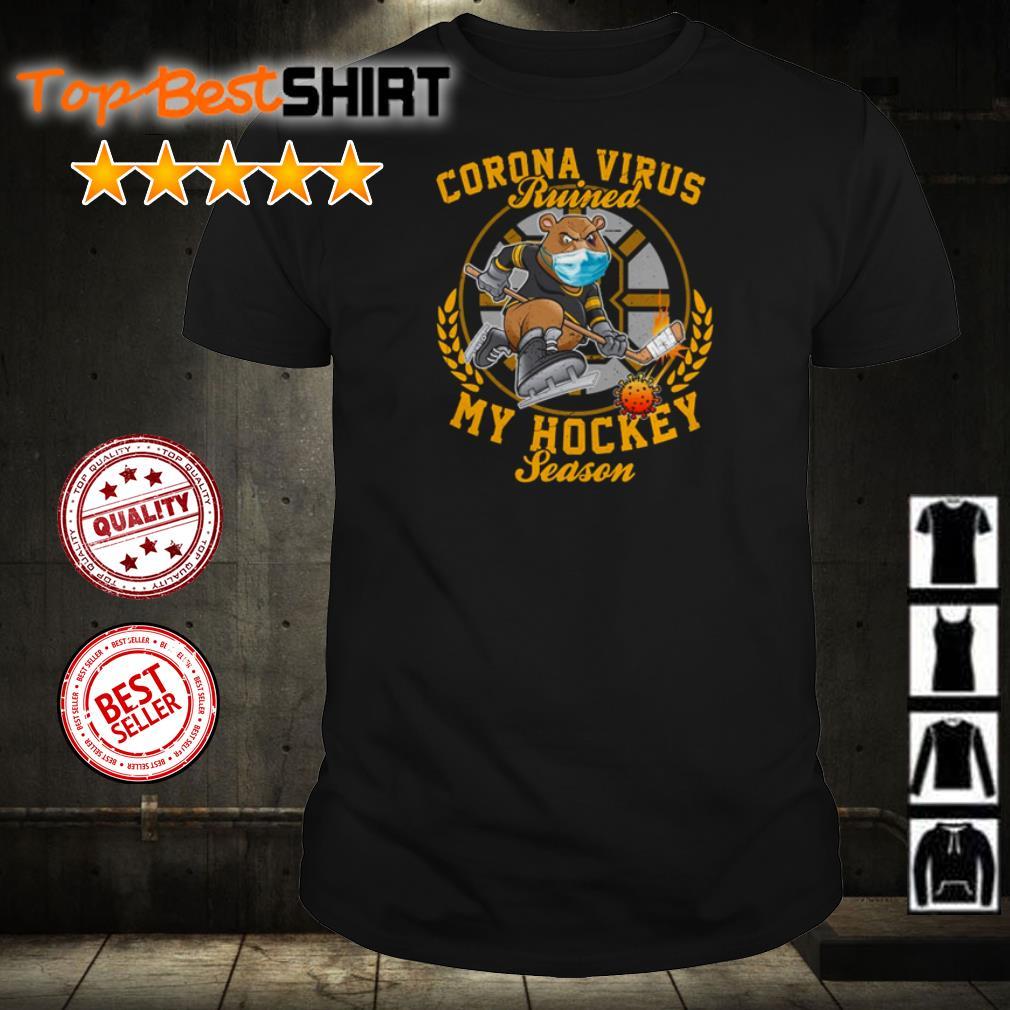 Boston Bruins Corona virus ruined my hockey season shirt