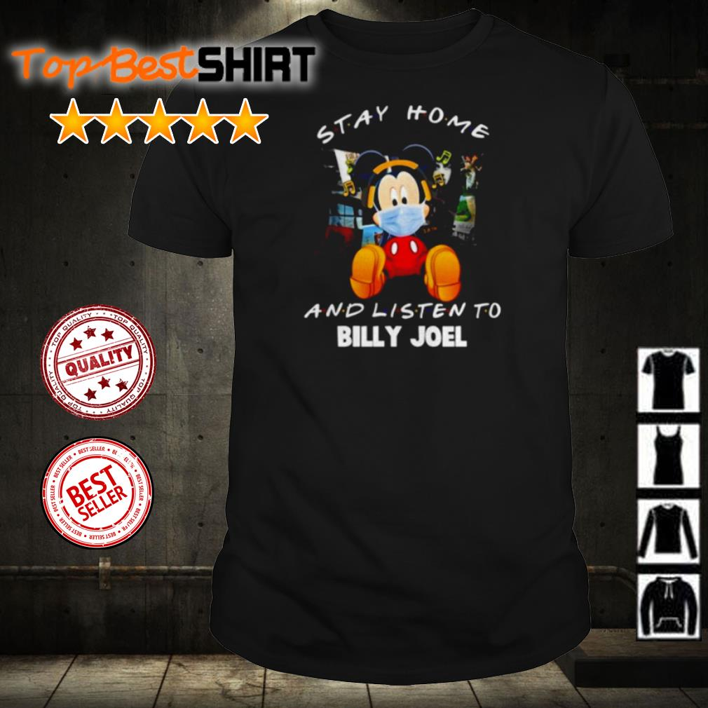 Mickey Mouse stay home and listen to Billy Joel shirt