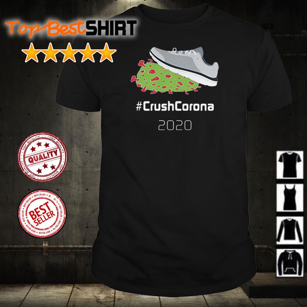 Shoes #CrushCorona 2020 shirt