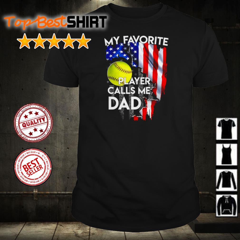 America Flag my favorite player calls me dad shirt