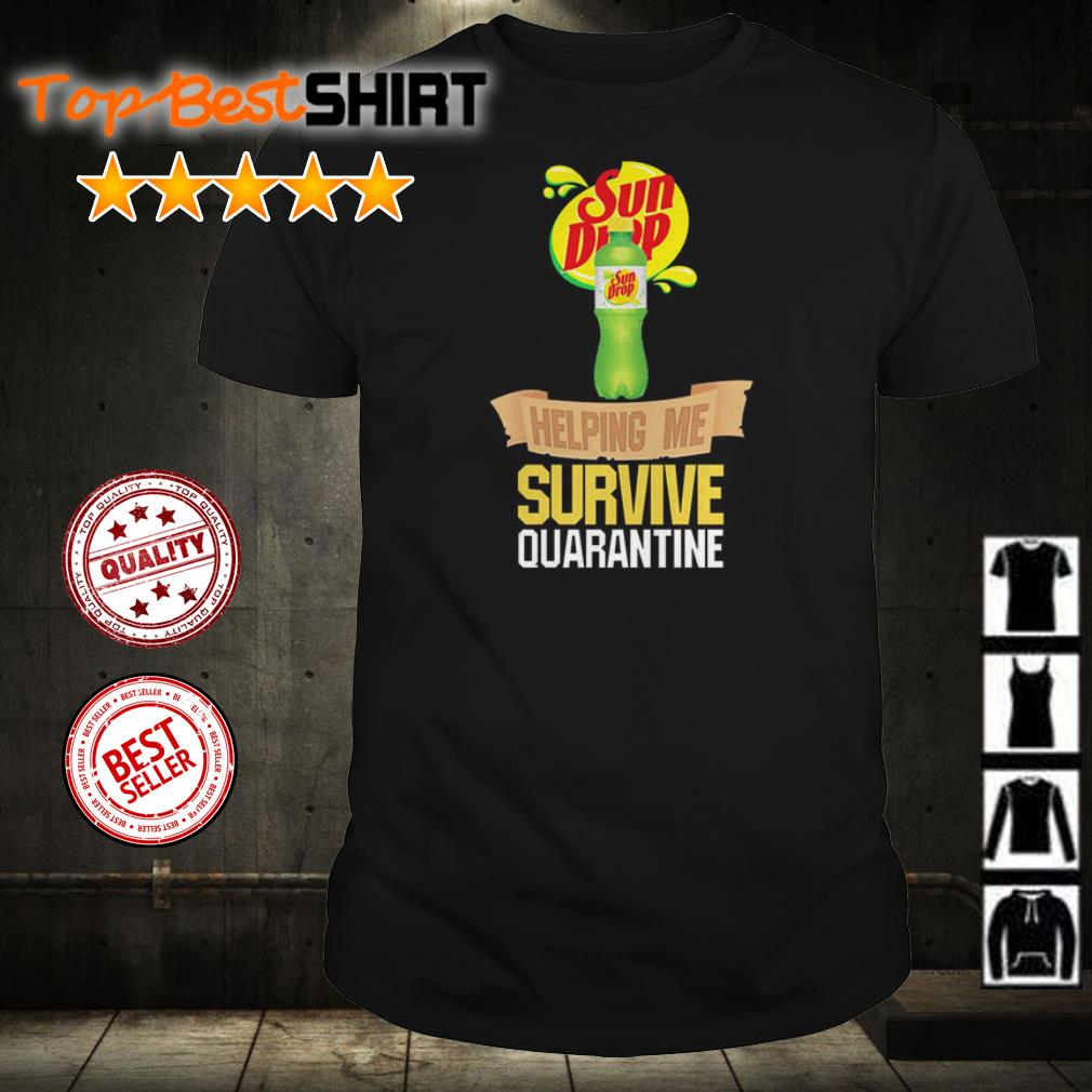 Sun Drop helping me survive quarantine shirt