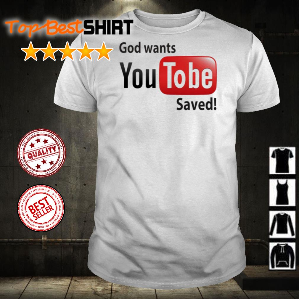 God want you tu be saved shirt