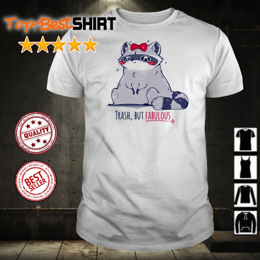 Raccoon trash but fabulous shirt