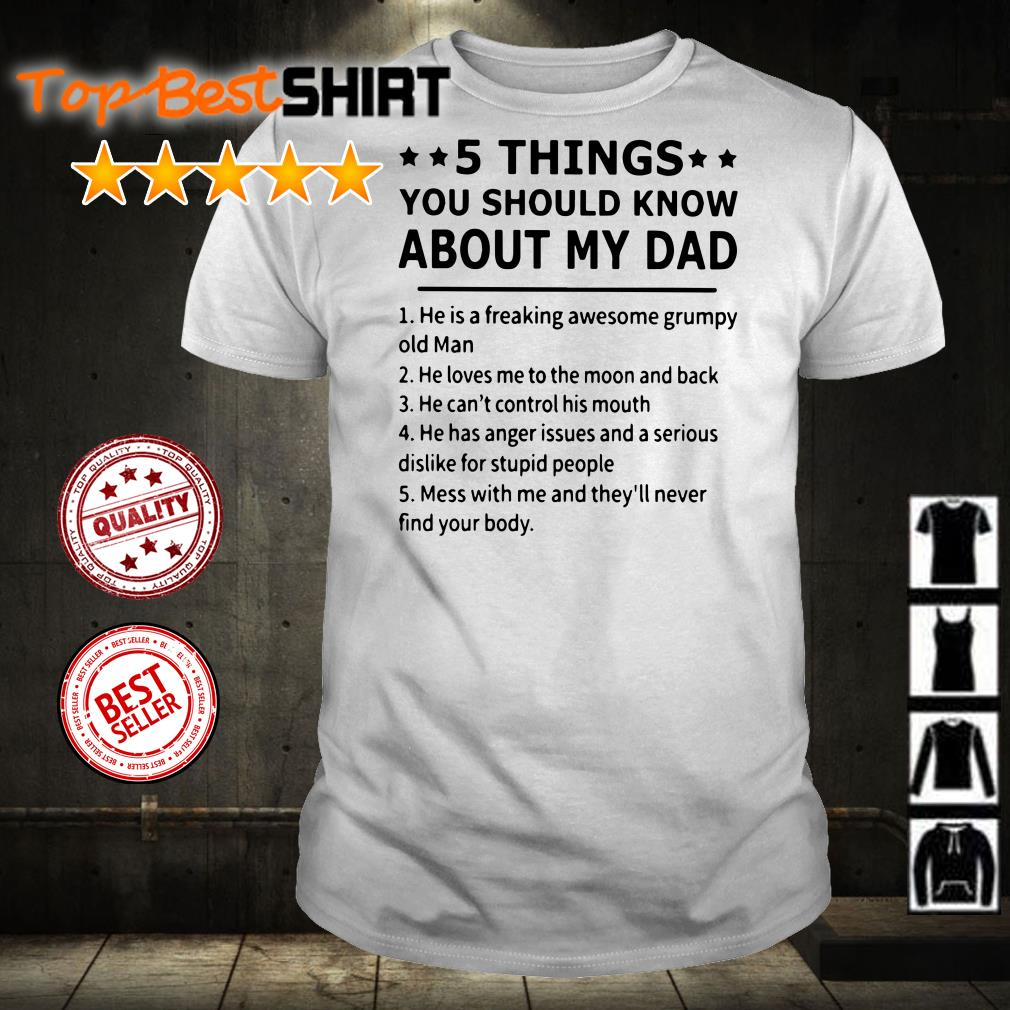 5 things you should know about my dad shirt