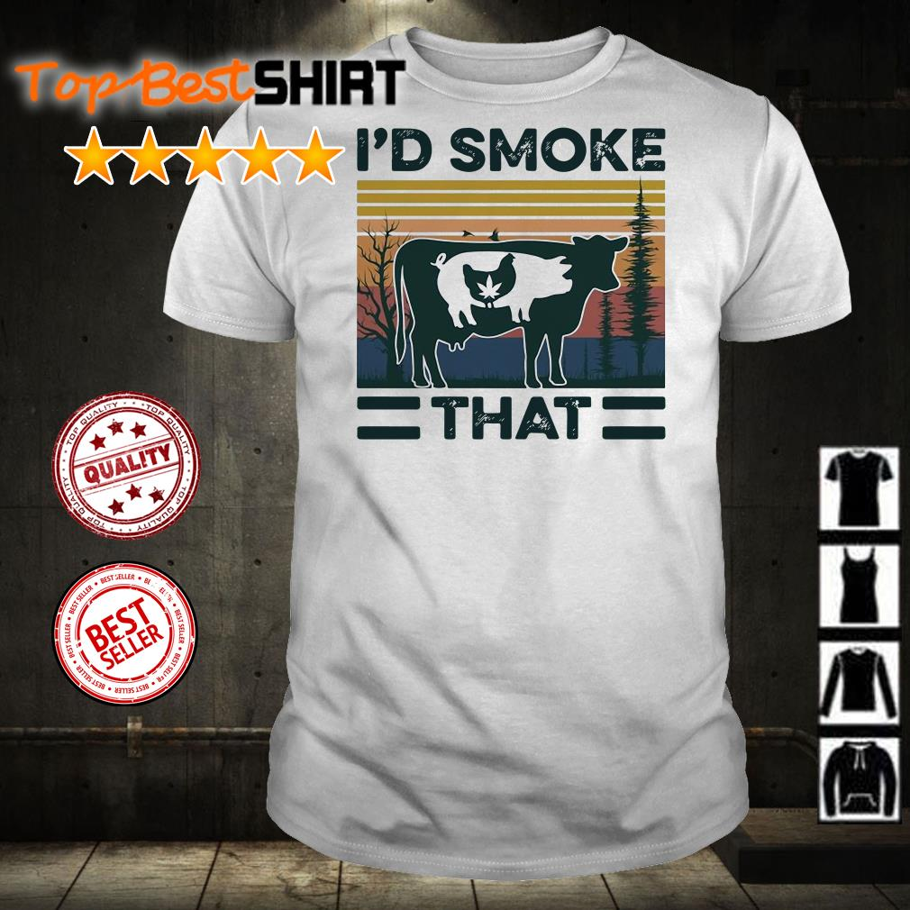 Cow pig chicken I'd smoke that vintage shirt