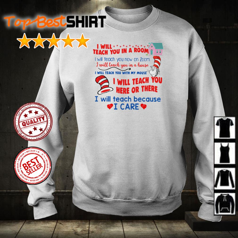 Dr Seuss I will teach you in a room zoom here or there because I care Covid 19 shirt