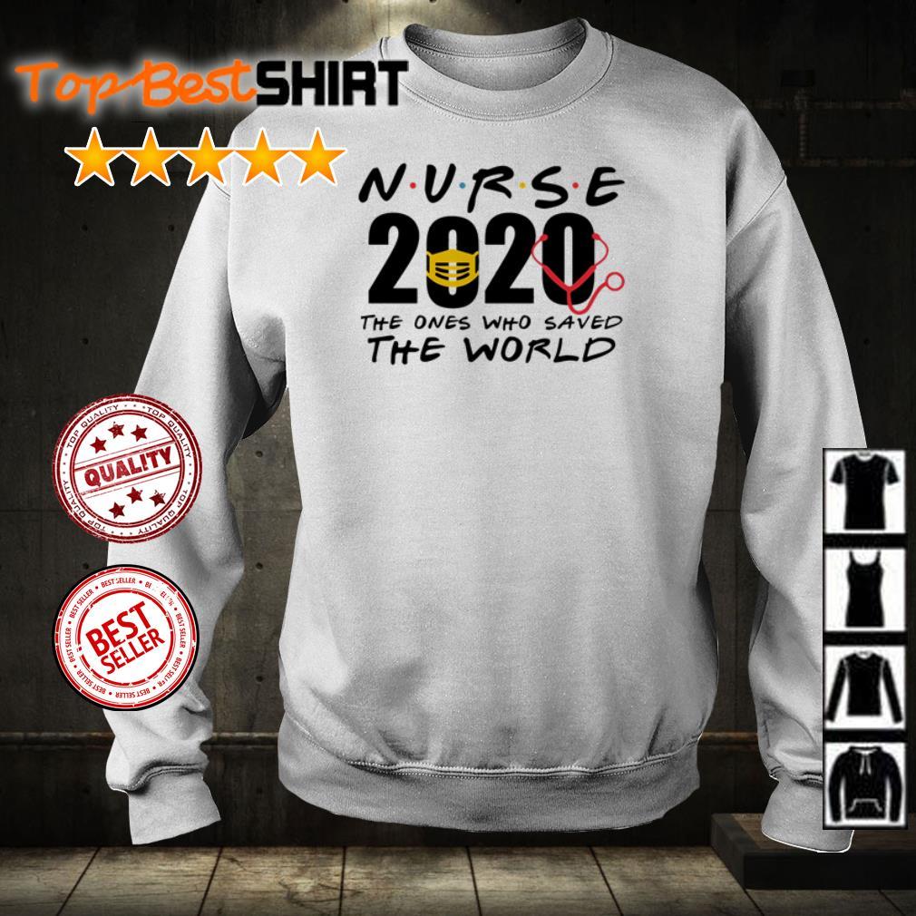Nurse 2020 the ones who saved the world shirt