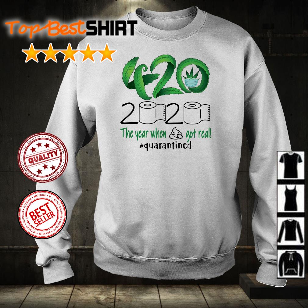 420 the year when shit got real 2020 #quarantined shirt