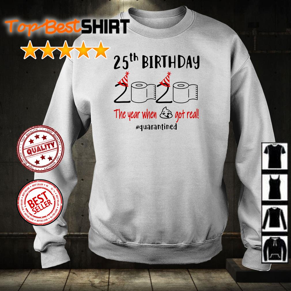 25th Birthday 2020 the year when shit got real #quarantined toilet paper shirt