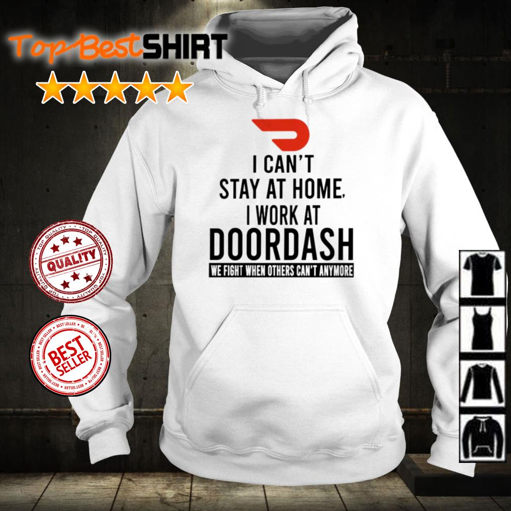 I can't stay at home I work at Doordash we fight shirt