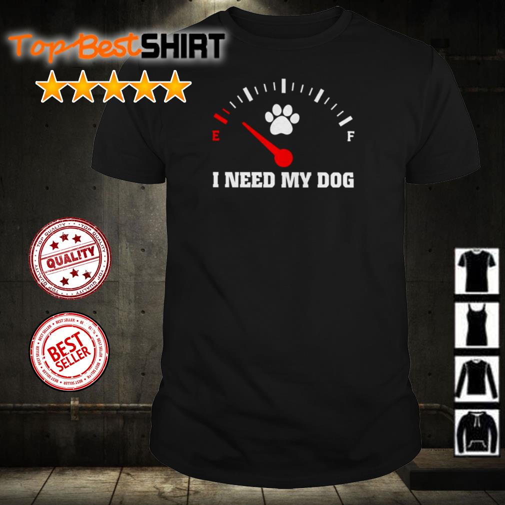 Gas fuel I need my dog shirt