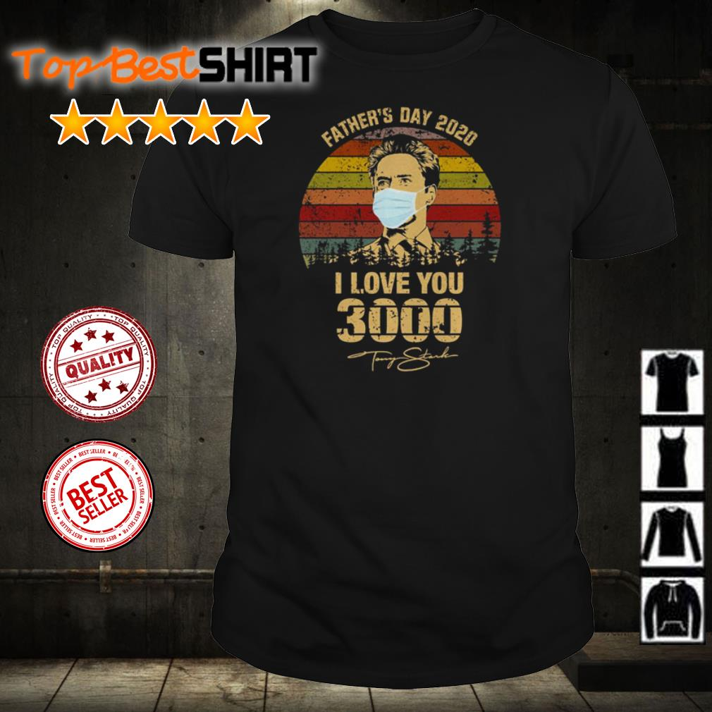 Father's day 2020 I love you 3000 vintage shirt