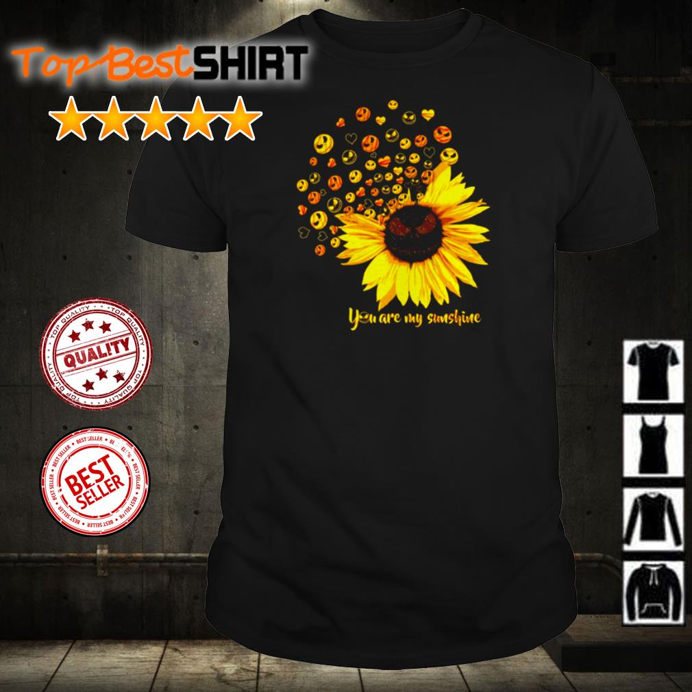 Jack Skellington you are my sunshine shirt