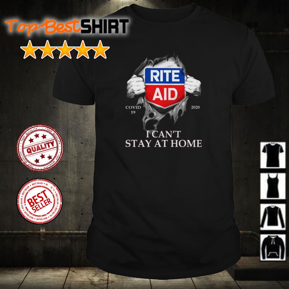 Rite Aid covid19 2020 I can't stay at home shirt