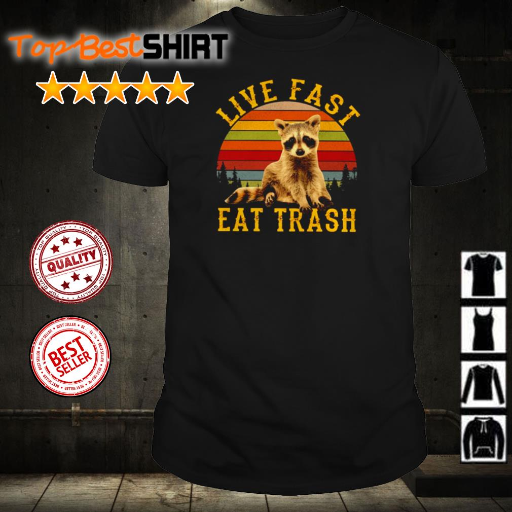 Live fast and eat trash raccoon vintage shirt