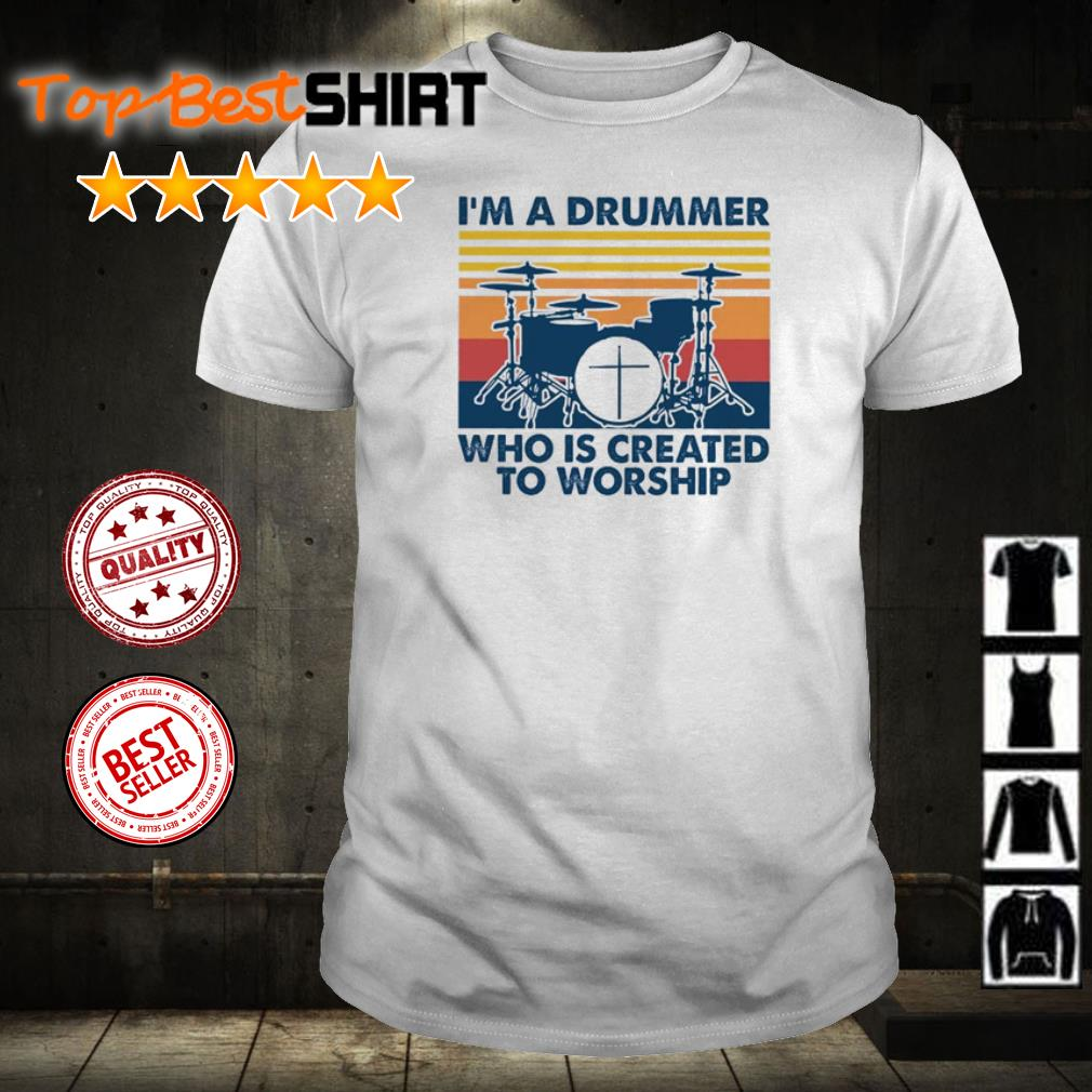 I'm a drummer who is created to worship vintage shirt