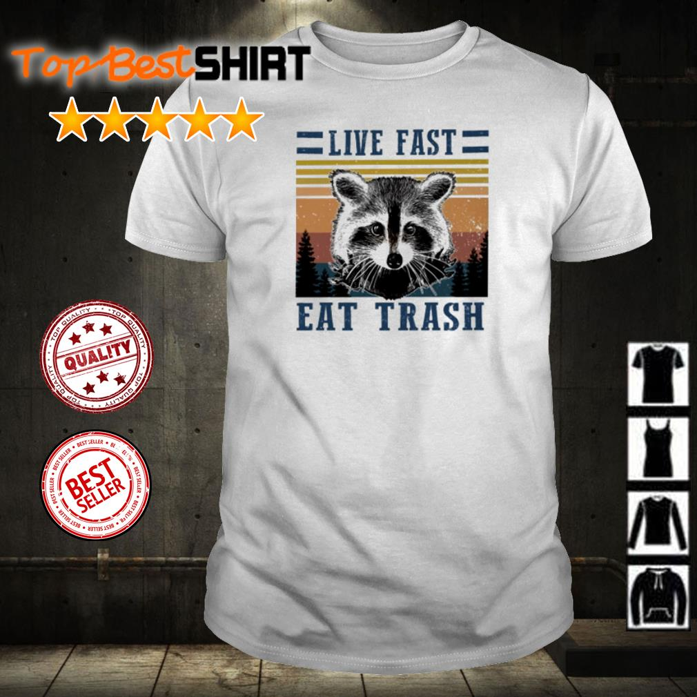 Raccoon live fast eat trash vintage shirt
