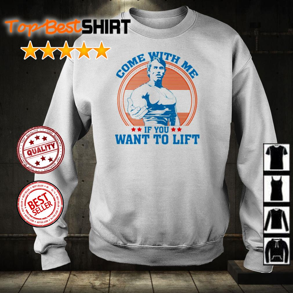 Arnold Schwarzenegger come with me if you want to lift shirt