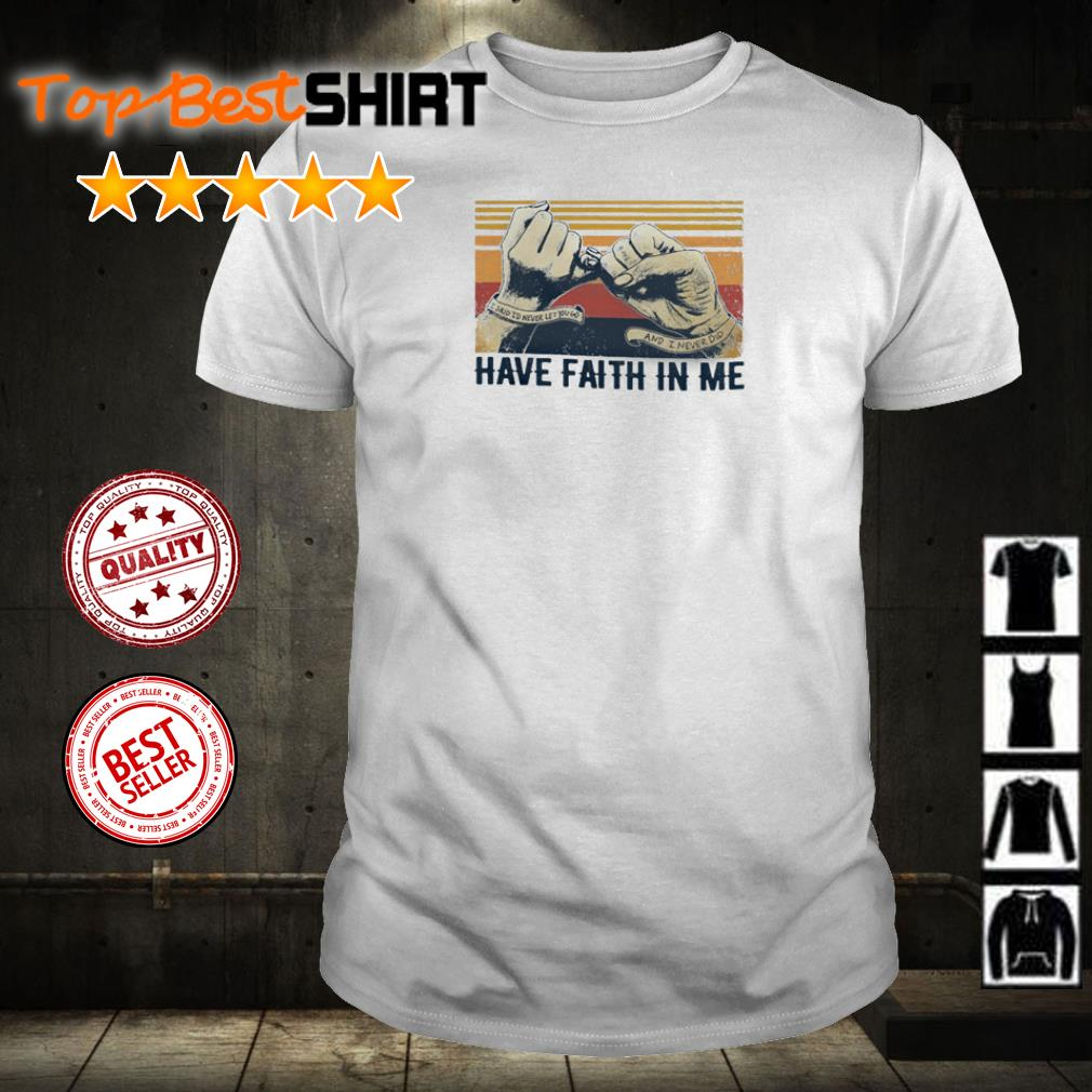 Happy Father S Day Have Faith In Me Shirt Kuthanhtuan01shirt