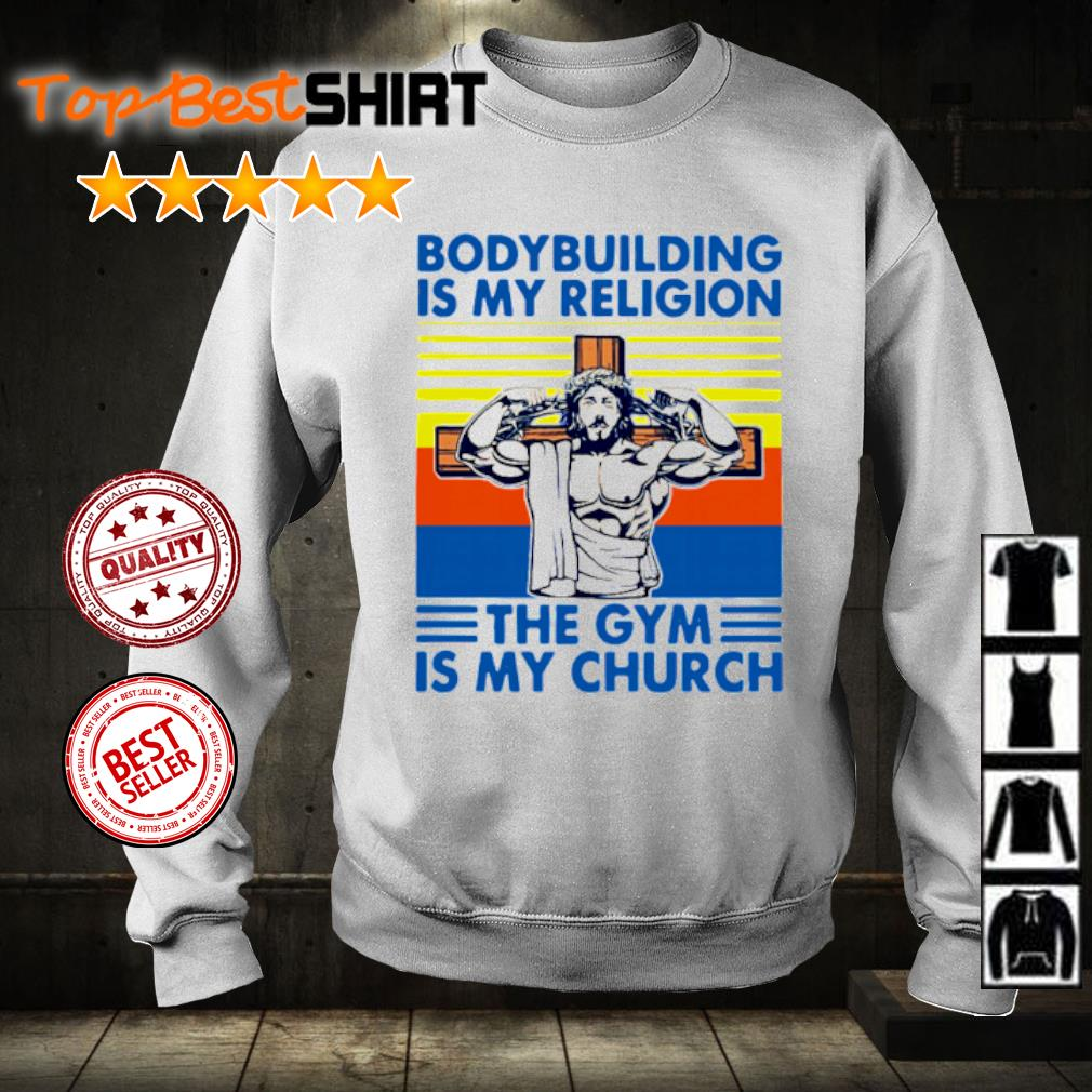 Body building is my religion the gym is my church vintage s sweater